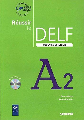 Réussir Le Delf Scolaire. Niveau A2. Livre De L'Élève (+  CD) por Bruno Megre