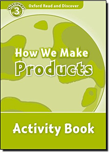 Oxford Read and Discover 3. How We Make Products Activity Book