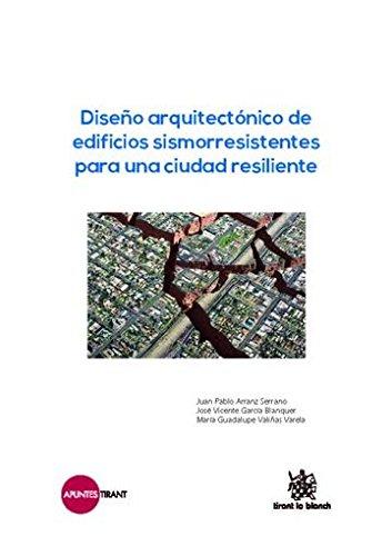 Diseño arquitectónico de edificios sismorresistentes para una ciudad resiliente (Apuntes Tirant) por Juan Pablo Arranz Serrano