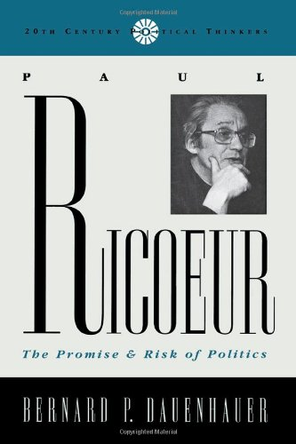Paul Ricoeur: The Promise and Risk of Politics (20th Century Political Thinkers)