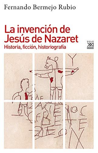 La invención de jesús de Nazaret (Historia)
