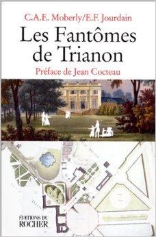 Les Fantmes de Trianon de C.A.E. Moberly,E. F. Jourdain,Robert Amadou (Introduction) ( 16 juin 2003 )