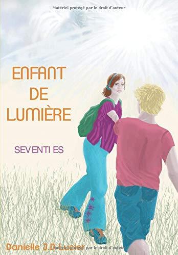 Enfant de lumière par Danielle J.D LUCIER