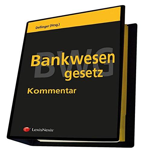 Bankwesengesetz - BWG Kommentar: Gesamtwerk 1. - 7. Lieferung (Loseblatt)