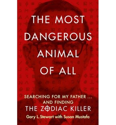 [(The Most Dangerous Animal of All)] [ By (author) Gary L. Stewart, By (author) Susan D. Mustafa ] [May, 2014]