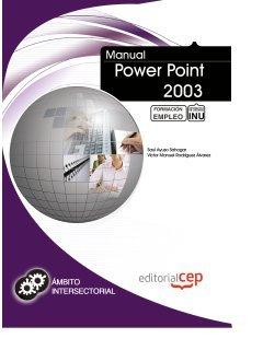 Manual Power Point 2003. Formación para el Empleo (Fpe Formacion Empleo (cep))