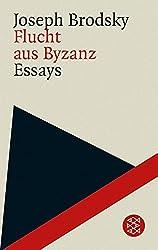 Flucht aus Byzanz: Essays