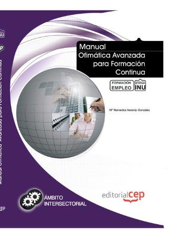 Manual OfimáticaAvanzada para Formación Continua. Formación para el empleo (Colección 1390)