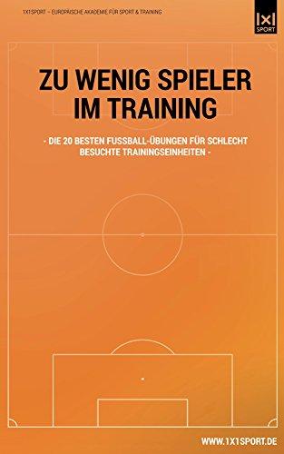 Zu Wenig Spieler Im Training Die 20 Besten Fussball Ubungen