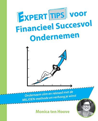 Experttips voor Financieel Succesvol Ondernemen (Experttips boekenserie) (Dutch Edition)