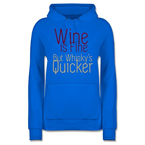 Statement Shirts - Wine is fine but whisky's Quicker - S - Himmelblau - JH001F - Damen Hoodie