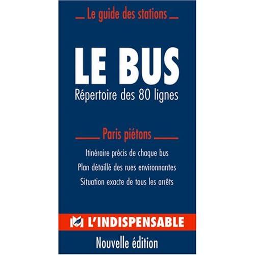 Le bus parisien : Répertoire des 80 lignes