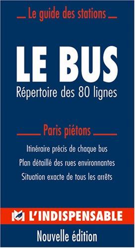 Le bus parisien : Répertoire des 80 lignes par Cartes Indispensable