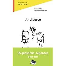 Je divorce: 25 questions-réponses pour agir (Droit dans la poche)