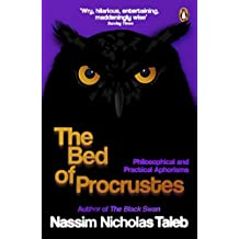 The Bed of Procrustes: Philosophical and Practical Aphorisms by Nassim Nicholas Taleb (2011-07-07)