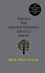 Things The Grandchildren Should Know by Mark Oliver Everett (2008-01-10)