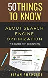 Book cover image for 50 Things to Know About Search Engine Optimization: The Guide for Beginners