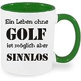 """"""" Ein Leben ohne Golf ist möglich aber sinnlos """" Kaffeetasse mit Motiv, bedruckte Tasse mit Sprüchen oder Bildern - auch individuelle Gestaltung nach Kundenwunsch"""