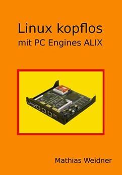 Linux kopflos mit PC Engines ALIX von [Weidner, Mathias]