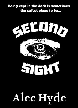 Second Sight (The False Light Conspiracy Book 1) by [Hyde, Alec]