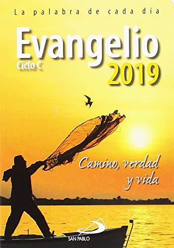 Evangelio 2019: Camino, Verdad y Vida. Ciclo C (Evangelios y Misales) por Equipo San Pablo
