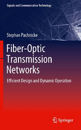 Fiber-Optic Transmission Networks: Efficient Design and Dynamic Operation (Signals and Communication Technology) (English Edition) -