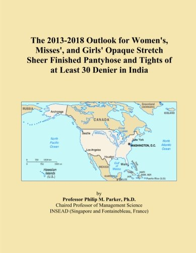 The 2013-2018 Outlook for Women's, Misses', and Girls' Opaque Stretch Sheer Finished Pantyhose and Tights of at Least 30 Denier in India