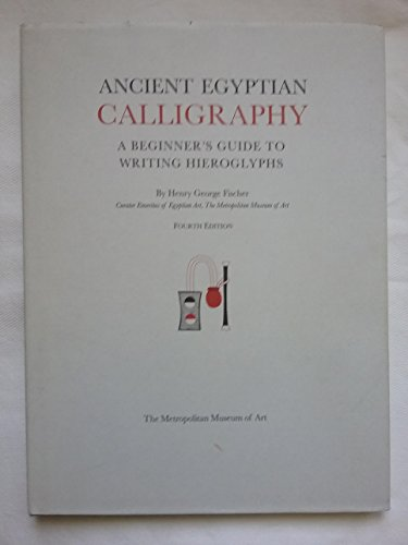 Ancient Egyptian Calligraphy: A Beginner's Guide to Writing Hieroglyphs