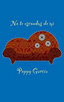 No te escondas de mí - Poppy García (Rom) 41-sR1K3PhL._SY346_