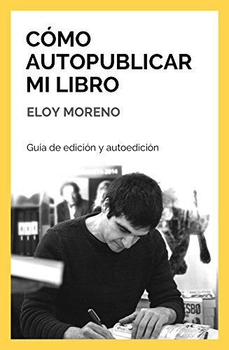 Cómo auto publicar mi libro: Guía de edición y autoedición