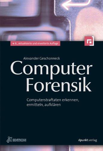Computer-Forensik: Computerstraftaten erkennen, ermitteln, aufklären (iX-Edition) (Intrusion-detection-system)