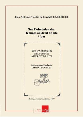 Sur l'admission desfemmesaudroitdecité/ [par M. Condorcet] [Edition de 1790] par Jean-Antoine-Nicolas de Caritat (1743-1794 ; marquis de) Condorcet