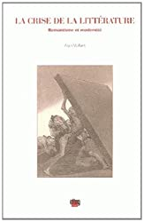 La crise de la littérature : Romantisme et modernité