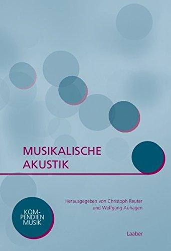 Musikalische Akustik (Kompendien Musik)