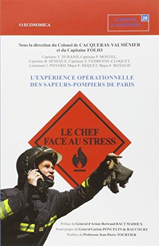 Le chef face au stress : l'expérience opérationnelle des sapeurs-pompiers de Paris