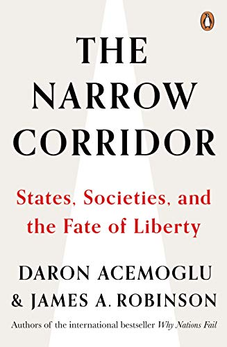 The Narrow Corridor: States, Societies, and the Fate of Liberty (English Edition) - Handels Internationalen Finanzierung Des