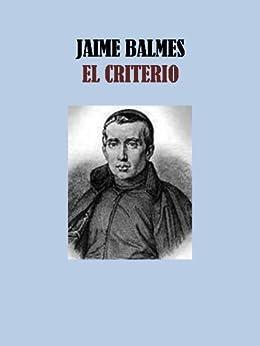 EL CRITERIO - JAIME BALMES de [BALMES, JAIME ]