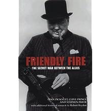 Friendly Fire: The Secret War Between the Allies