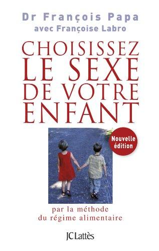 Choisissez le sexe de votre enfant par Dr François Papa