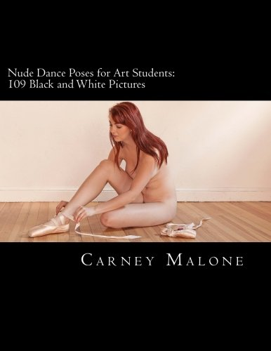 Nude Dance Poses for Art Students: 109 Black and White Pictures