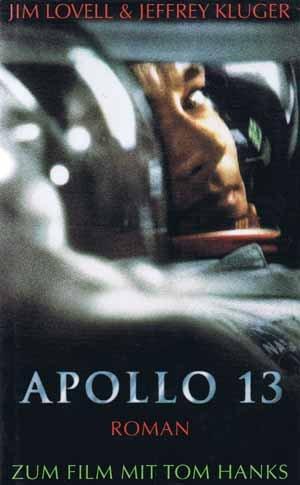 Apollo 13 : das Buch zum Film mit Tom Hanks, Bill Paxton, Kevin Bacon, Gary Sinise und Ed Harris. ; Jeffrey Kluger. Dt. von Karl Georg