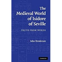 The Medieval World of Isidore of Seville: Truth from Words