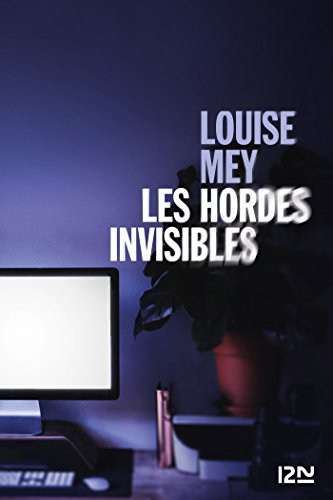 Les hordes invisibles - Louise Mey (2018) sur Bookys