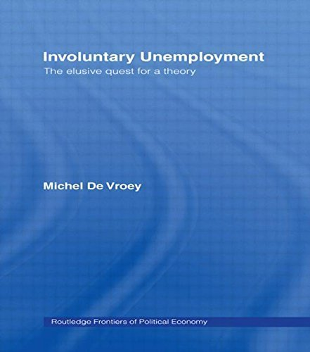 Involuntary Unemployment by Michel de Vroey (2004-08-27)