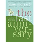 [ [ [ The Last Anniversary [ THE LAST ANNIVERSARY BY Moriarty, Liane ( Author ) May-30-2006[ THE LAST ANNIVERSARY [ THE LAST ANNIVERSARY BY MORIARTY, LIANE ( AUTHOR ) MAY-30-2006 ] By Moriarty, Liane ( Author )May-30-2006 Paperback