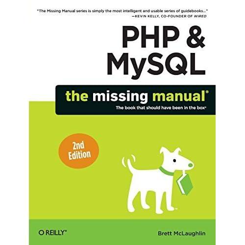 PHP & MySQL: The Missing Manual by Brett McLaughlin(2012-11-30)