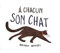 À chacun son chat par Brendan Wenzel