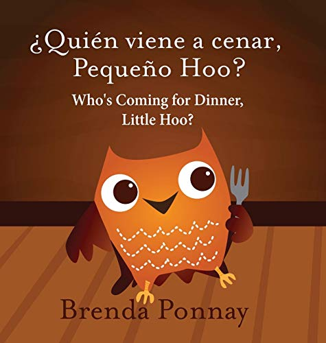 Who's Coming for Dinner, Little Hoo? / ¿Quién viene a cenar, Pequeño Hoo? (Xist Kids)