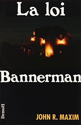 La loi Bannerman par John R. Maxim