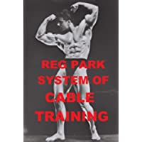 Reg Park System of Cable Training (English Edition) - Park System